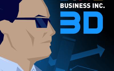 Pożegnaliśmy się z Business Inc. A już wkrótce Business Inc. 3D