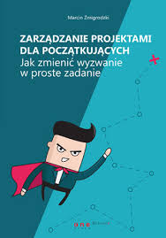 Trzecie wydanie Zarządzanie projektami dla początkujących w drodze