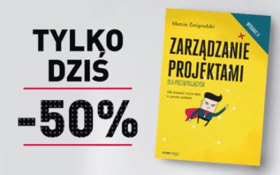 Tylko dziś 50% na Zarządzanie projektami dla początkujących
