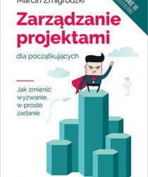 Zarządzanie projektami dla początkujących wydanie poszerzone III już w księgarniach